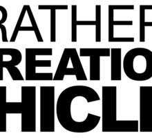 I'd rather be Recreational Vehicling Sticker