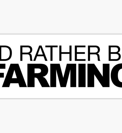 I'd rather be Farming Sticker