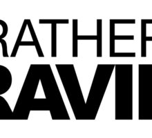 I'd rather be Graving Sticker