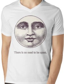 There is no need to be upset. Mens V-Neck T-Shirt