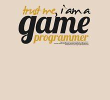 trust me i am a game programmer Unisex T-Shirt