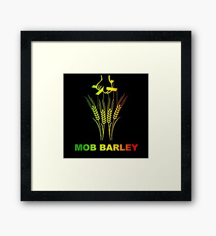 Mob Barley Parody Framed Print