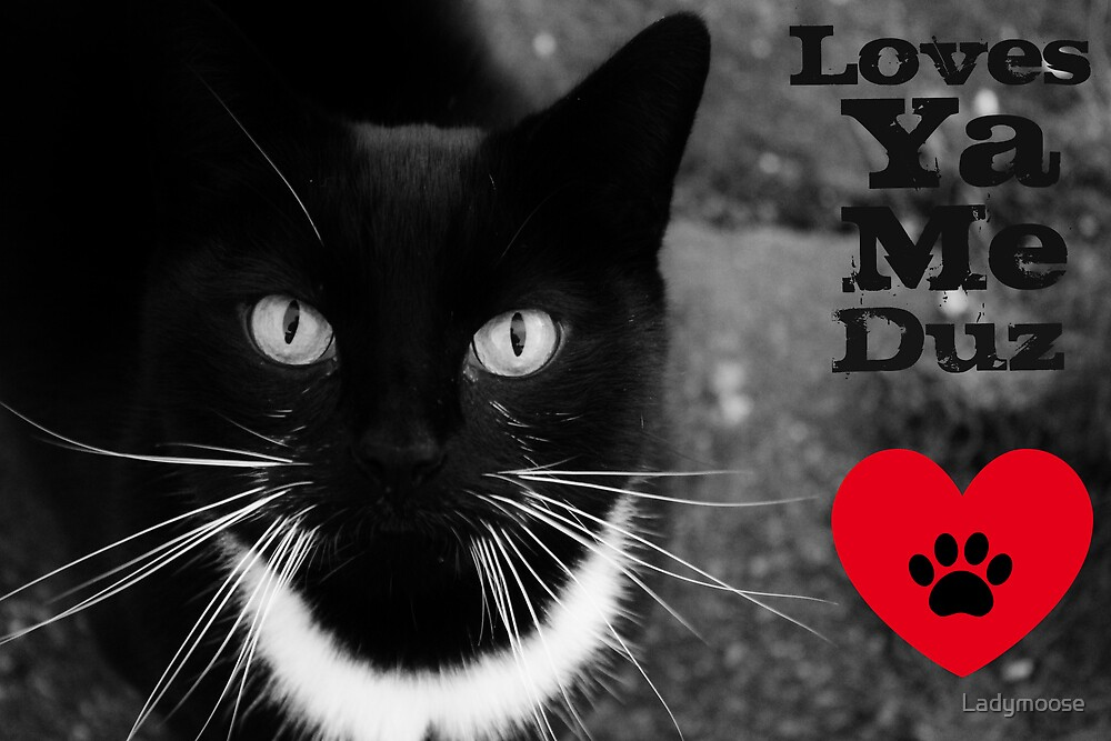 Loves Ya Me Duz by Ladymoose