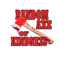Random Axe of Kindness Photographic Print