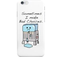 Sometimes I Make Bad Choices  iPhone Case/Skin