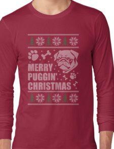 Merry Puggin' Christmas Ugly Sweater Pug Shirt Long Sleeve T-Shirt