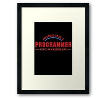 Programmer : I'm proud to be a programmer Framed Print
