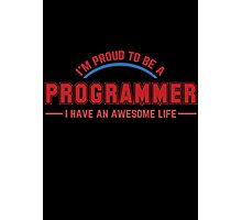 Programmer : I'm proud to be a programmer Photographic Print