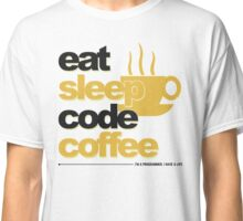 Programmer : eat, sleep, code, coffee Classic T-Shirt
