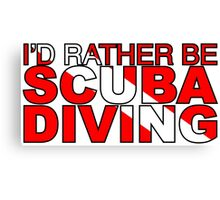 I'd rather be Scuba Diving Flag Canvas Print
