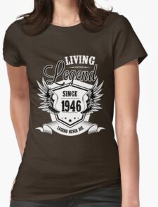 Living Legend Since 1946 Womens Fitted T-Shirt