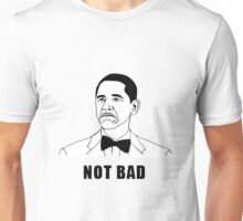Not Bad Obama (HD) Unisex T-Shirt