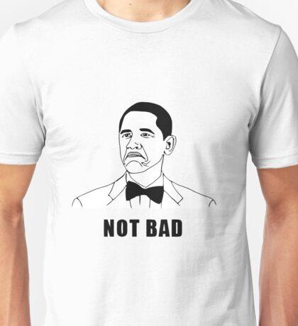 Not Bad Obama (HD) Unisex T-Shirt