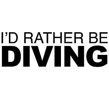 I'd rather be Diving Photographic Print