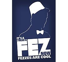 Fezzes are Poster Size Photographic Print