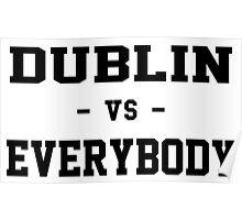 Dublin vs Everybody Poster