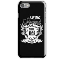 Living Legend Since 1959 iPhone Case/Skin