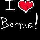 I love heart Bernie Sanders 2016 election  by Tia Knight