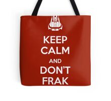 Keep Calm and Don't Frak Up Tote Bag