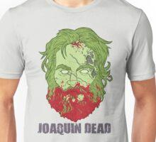 Joaquin Dead Unisex T-Shirt