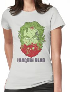 Joaquin Dead Womens Fitted T-Shirt