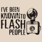 I&#x27;ve Been Known To Flash People by Amy Grace