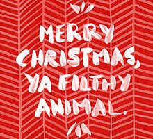 Merry Christmas, Ya Filthy Animal – Red by Cat Coquillette