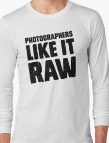 Photographers Like It Raw T-Shirt
