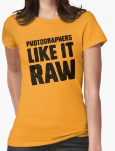 Photographers Like It Raw Womens Fitted T-Shirt