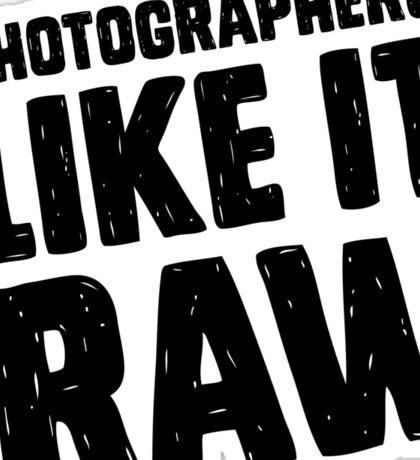 Photographers Like It Raw Sticker