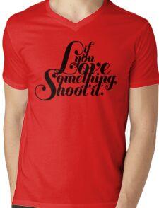 If You Love Something, Shoot It Mens V-Neck T-Shirt