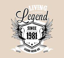 Living Legend Since 1981 Unisex T-Shirt