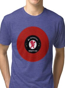 .♥➷♥•* SWEET VALENTINE SONG OF LOVE .♥➷♥•* Tri-blend T-Shirt