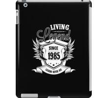 Living Legend Since 1985 iPad Case/Skin