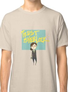Trust Sherlock Classic T-Shirt