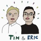 tim and eric by yippywhippy