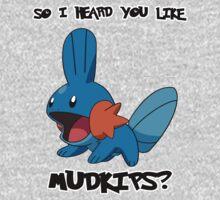 So I heard you like Mudkips? Baby Tee