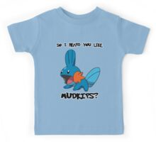 So I heard you like Mudkips? Kids Tee