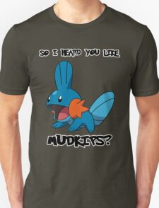 So I heard you like Mudkips? T-Shirt
