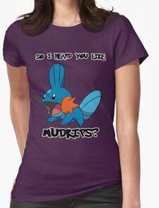 So I heard you like Mudkips? Womens Fitted T-Shirt