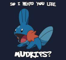 So I heard you like Mudkips? [White Text] Kids Tee