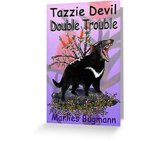 Tazzie Devil Double Trouble ~ Green Heart Books Volume 3 by tasmanianartist Greeting Card