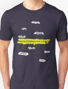 Sherlock Holmes wasn't a fraud. Unisex T-Shirt