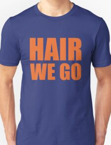 Hair We Go T-Shirt