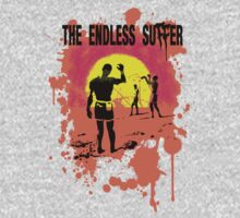 The Endless Suffer by ninjaforhire