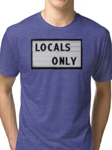 Locals only Tri-blend T-Shirt