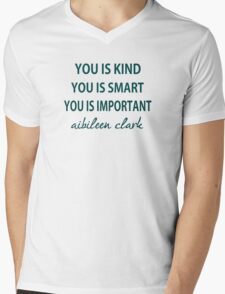 You Is Kind, You Is Smart , You Is Important Mens V-Neck T-Shirt