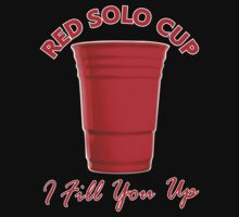Red Solo Cup - I Fill You Up by mrtdoank