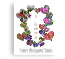 I Love Every Blooming Thing  Metal Print
