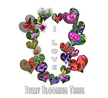 I Love Every Blooming Thing  Photographic Print